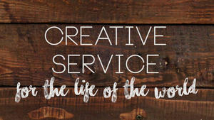 Creative Service - What is Your Salvation For?