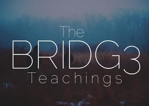 The Bridge Teachings