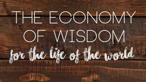 Wisdom - For The Life of The World